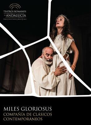 Miles Glorious. Compañía de Clásicos Contemporáneos. Ciclo Teatros Romanos de Andalucía en Málaga. Teatro Cánovas.